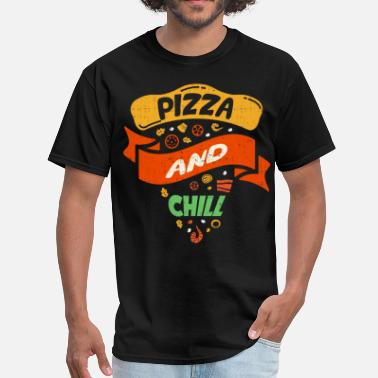 Funny Pizza Pizza And Chill - Men's T-Shirt