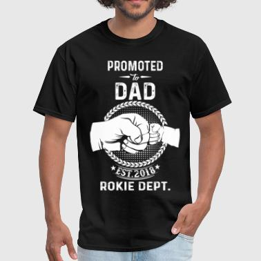 New Dad 2018 Promoted To Big Dad 2018 Rookie Dept. - Men's T-Shirt