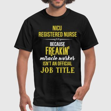 NICU Registered Nurse - NICU Registered Nurse beca - Men's T-Shirt