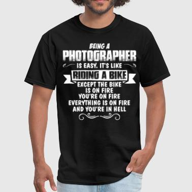 Being A Photographer... - Men's T-Shirt