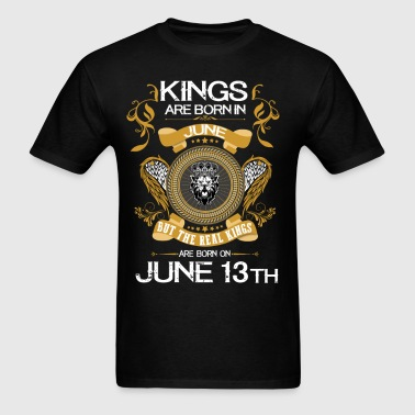 Kings Are Born In June 13th - Men's T-Shirt
