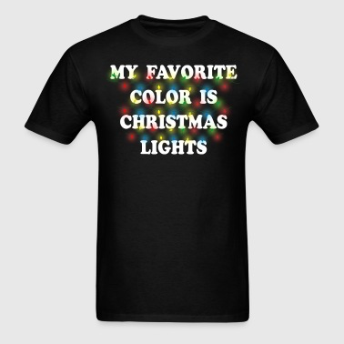 My Favorite Color Is Christmas Lights - Men's T-Shirt