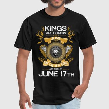 June Birthday Kings Are Born In June 17th - Men's T-Shirt