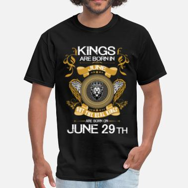 Kings Are Born In June Kings Are Born In June 29th - Men's T-Shirt