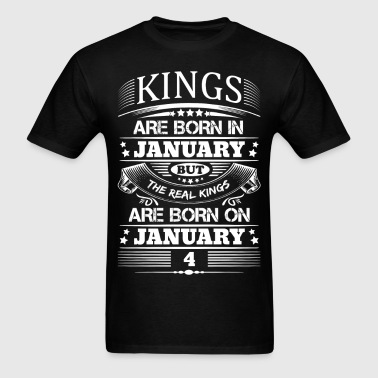 Real Kings Are Born On January 4 - Men's T-Shirt