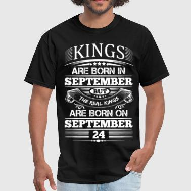 September 24 Real Kings Are Born On September 24 - Men's T-Shirt