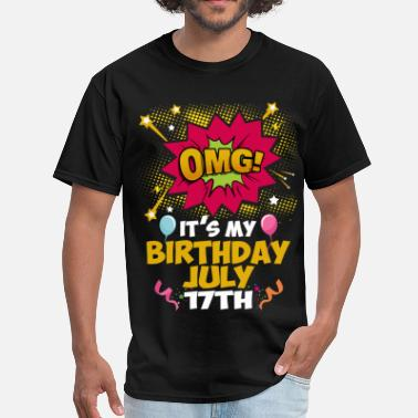 Omg Its My Birthday OMG! Its My Birthday July 17th - Men's T-Shirt
