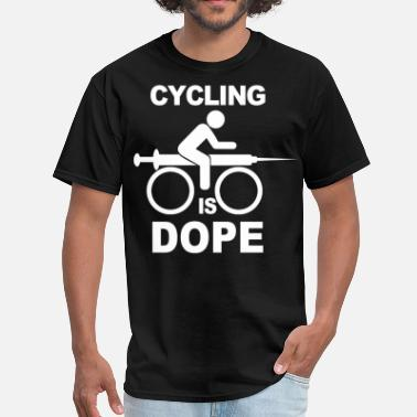 Doping Cycling Cycling Is Dope - Men's T-Shirt