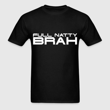 Full Natty Brah Gym Shirt - Men's T-Shirt