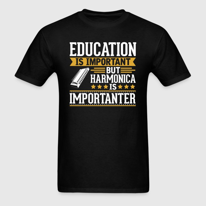 Harmonica Is Importanter Funny T-Shirt - Men's T-Shirt