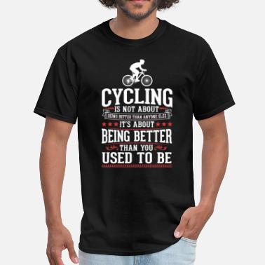 Best Cycling Cycling The Best of You T-Shirt - Men's T-Shirt