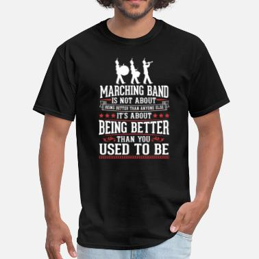 Marching Band The Best Of You Marching Band The Best of You T-Shirt - Men's T-Shirt