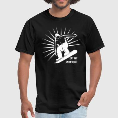 Eat My Snow Dust Snowboarding - Men's T-Shirt