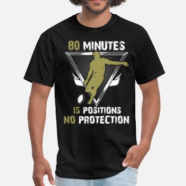 80 Minutes 80 Minutes 15 Positions No Protection Funny Rugby - Men's T-Shirt