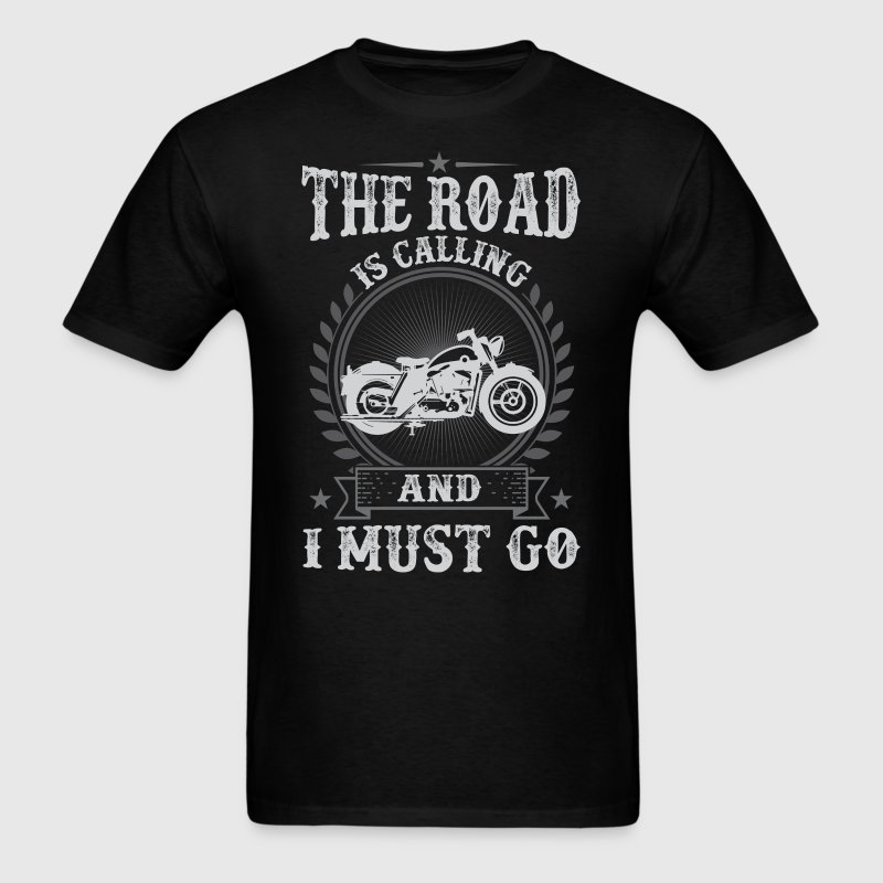 Motorcycle The Road Is Calling And I Must Go T-Shi - Men's T-Shirt