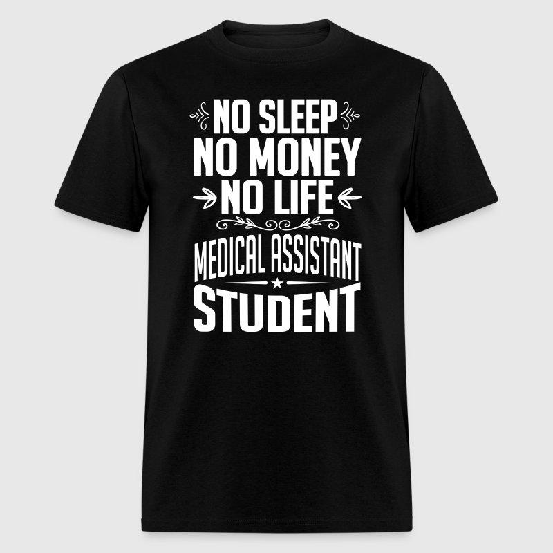 Medical Assistant Student No Sleep Life Money T-sh by kamikaza ...