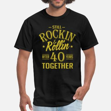 40 Anniversaries Anniversary 40 Years Together And Still Rockin And - Men's T-Shirt