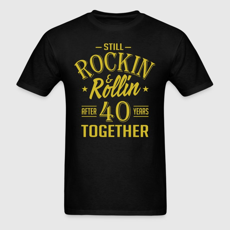 Anniversary 40 Years Together And Still Rockin And - Men's T-Shirt