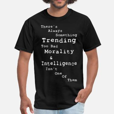 Morals Morality & Intelligence - Men's T-Shirt