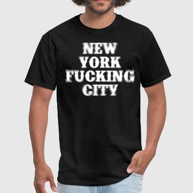 New York Fucking City - Men's T-Shirt