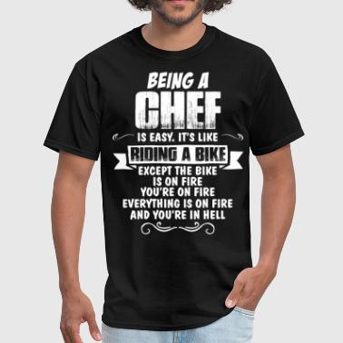 Being A Chef... - Men's T-Shirt