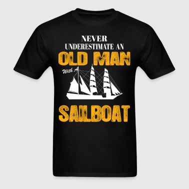 Never Underestimate An Old Man With A Sailboat - Men's T-Shirt