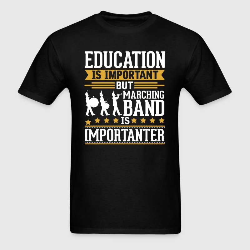 Marching Band Is Importanter Funny T-Shirt - Men's T-Shirt