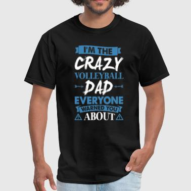 Crazy Volleyball Dad Everyone Warned - Men's T-Shirt