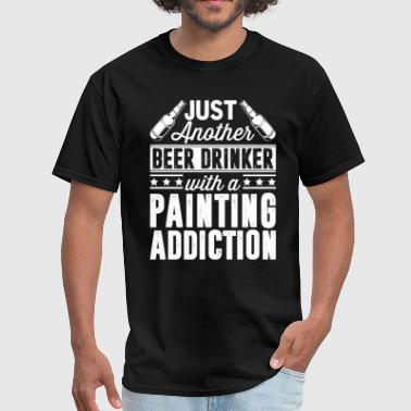 Beer & Painting Addiction - Men's T-Shirt