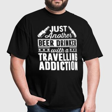 Beer & Travelling Addiction - Men's T-Shirt