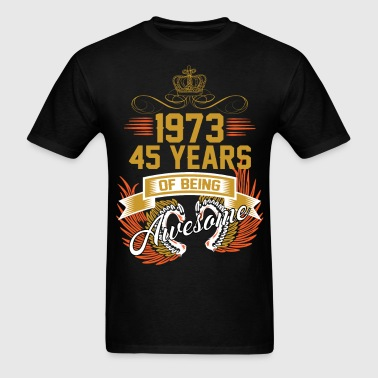 1973 45 Years Of Being Awesome - Men's T-Shirt