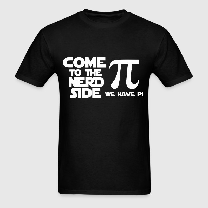 Come to the nerd side we have pi - Men's T-Shirt