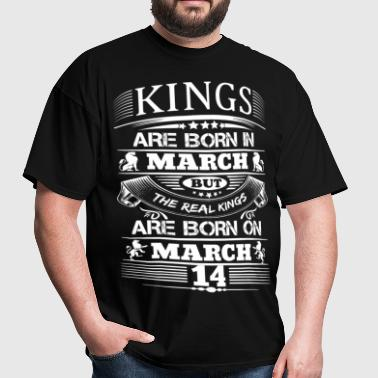 Real Kings Are Born On March 14 - Men's T-Shirt