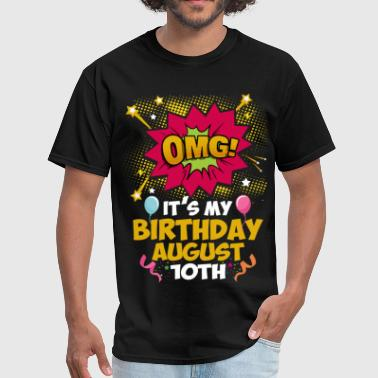 Its My Birthday August Tenth - Men's T-Shirt
