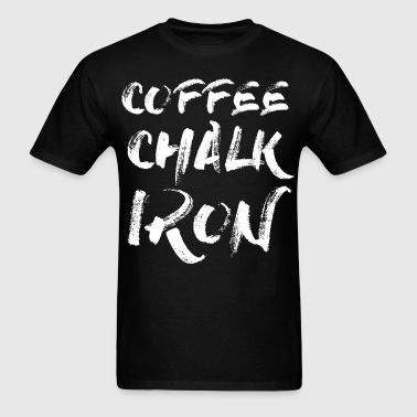 Coffee, Chalk and Iron - Men's T-Shirt