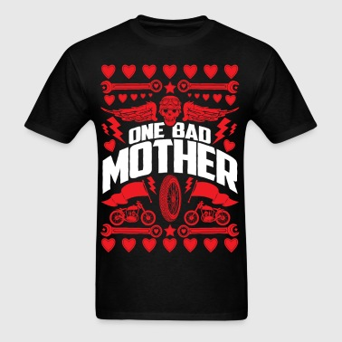 One Bad Mother Motorcycle - Men's T-Shirt