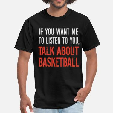 Funny Basketball Talk About Basketball - Men's T-Shirt