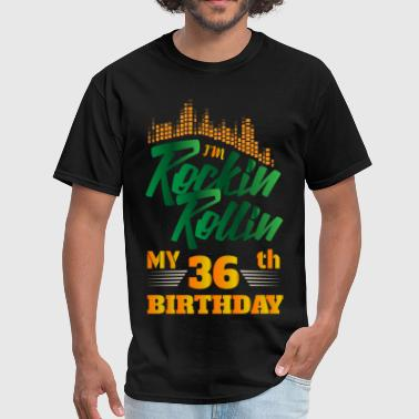 36th Birthday 36 Rockin Rollin 36th Year Birthday Occasion - Men's T-Shirt