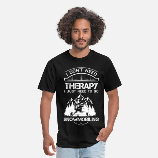 2017 T-Shirts - I Don't Need Therapy Just to Go Snowmobiling - Men's T-Shirt black