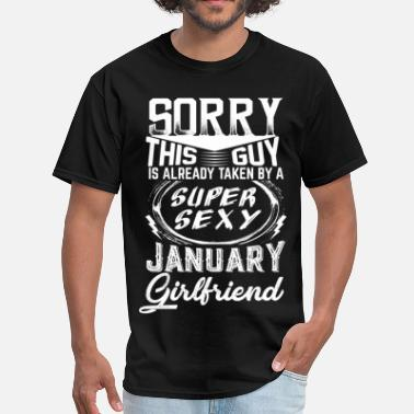 My Girlfriend January This Guy Is Taken By A Super Sexy January Girlfri - Men's T-Shirt