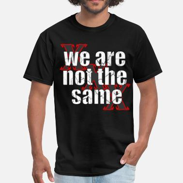 Edge We Are Not The Same - Men's T-Shirt