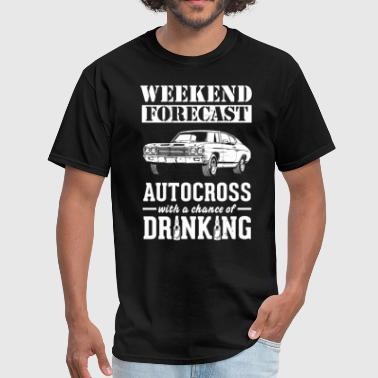 Autocross copy Weekend Forecast & Drinking T-Shirt - Men's T-Shirt