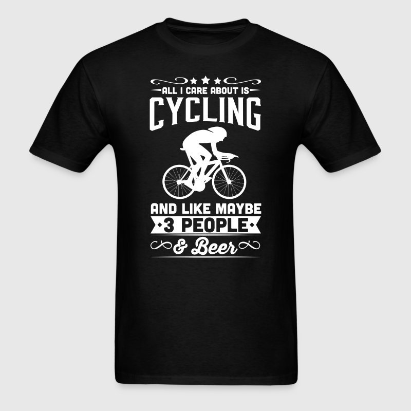 All I Care About is Cycling T-Shirt - Men's T-Shirt