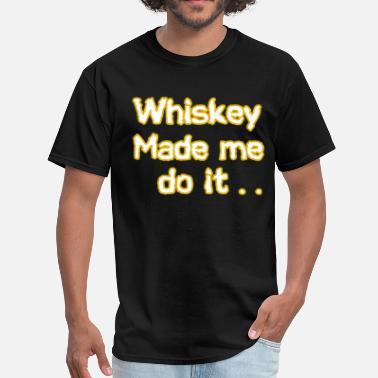 Whiskey Quotes Whiskey - Men's T-Shirt