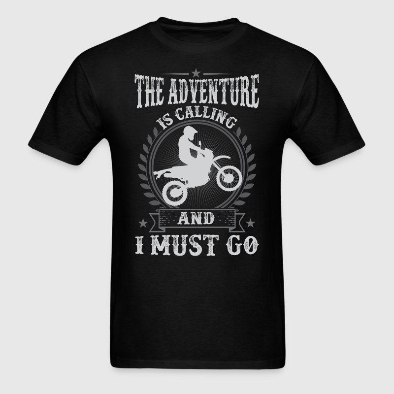 Motocross The Adventure Is Calling And I Must Go T - Men's T-Shirt