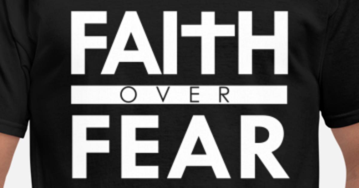 a2bb8b1c628add Faith Over Fear Bible Scripture Verse Christian Men s T-Shirt ...