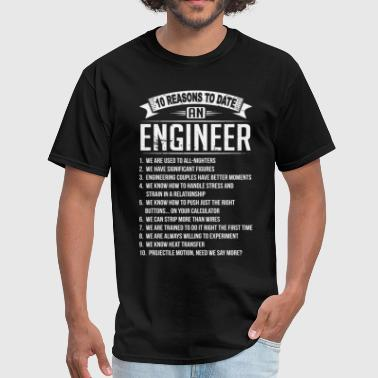 10 Reasons To Date a Engineer - Men's T-Shirt