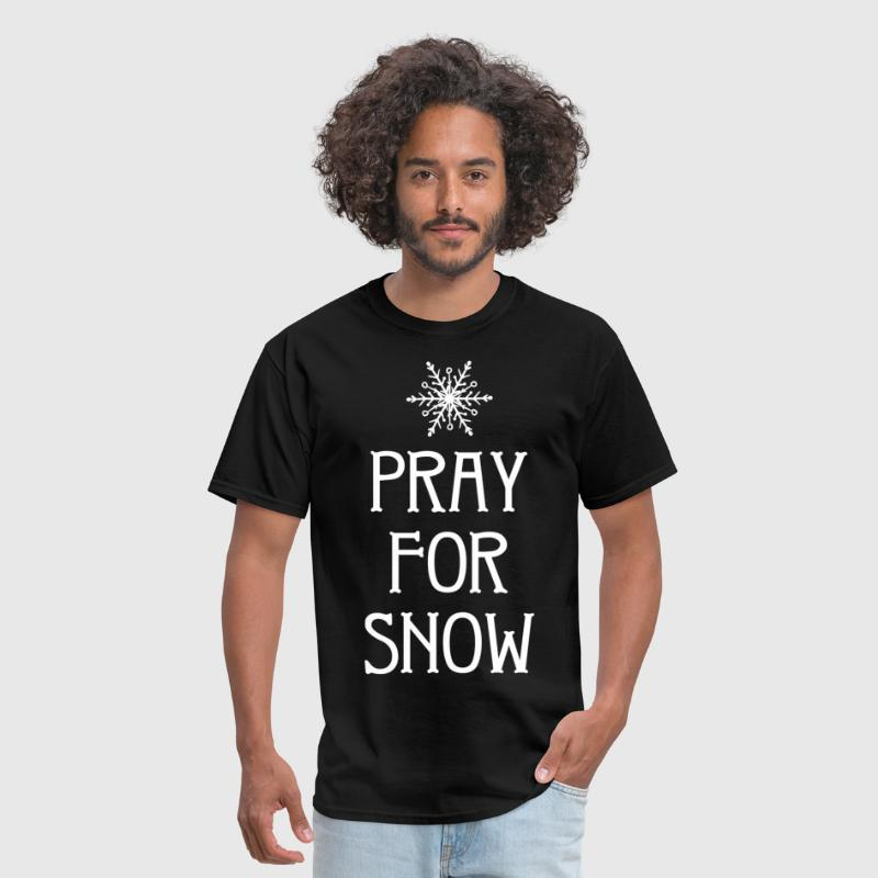 Pray For Snow - Men's T-Shirt