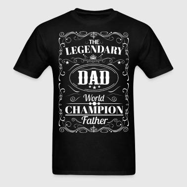 The Legendary Dad World Champion Father - Men's T-Shirt