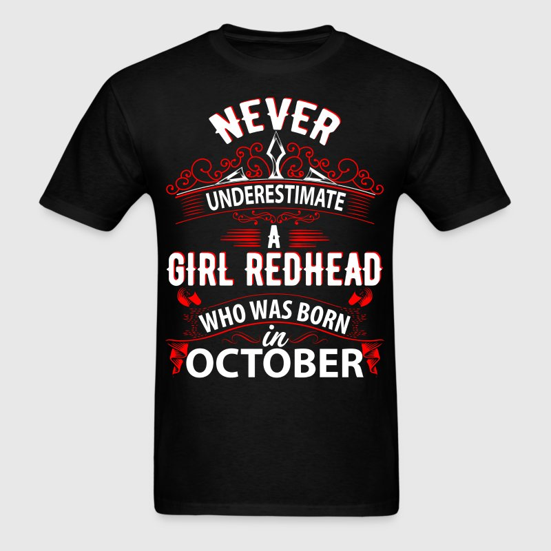 Never Underestimate A Girl Redhead Born In October - Men's T-Shirt